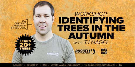 """""""Identifying Trees in the Autumn"""" Workshop with TJ Nagel tickets"""