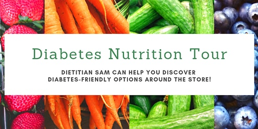 Diabetes Nutrition Tour with Dietitian Sam
