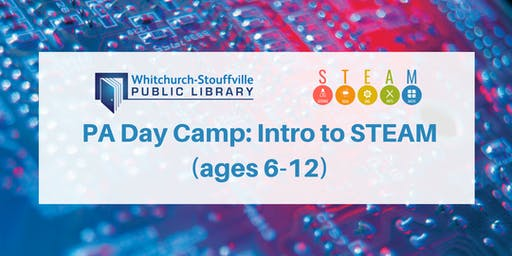PA Day Camp: Intro to STEAM (ages 6-12)