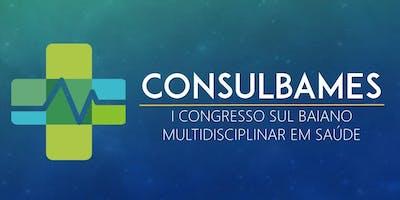 I Congresso Sul Baiano Multidisciplinar em Saúde (Consulbames)