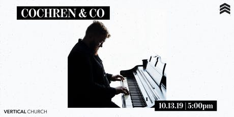 Cochren & Co at Vertical Church tickets