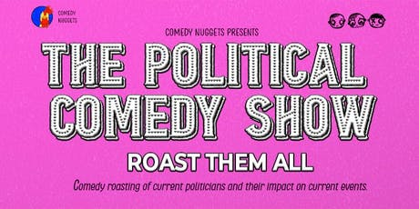 The Political Comedy Show - Roast Them All tickets