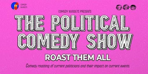 The Political Comedy Show - Roast Them All