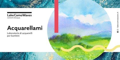Acquarellami @Lake Como Waves - Laboratorio di acquerelli per bambini biglietti