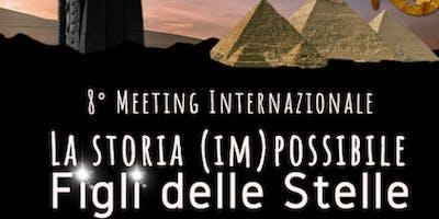 8° Meeting Internazionale: La Storia (IM)POSSIBILE – Figli delle Stelle