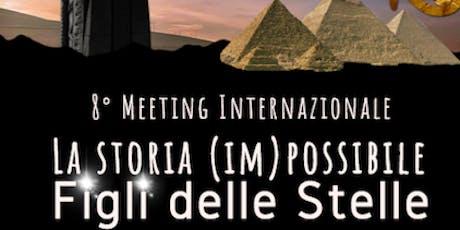 """8° Meeting Internazionale """"Figli delle Stelle"""": La Storia (IM)POSSIBILE biglietti"""