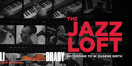 The Jazz Loft According to W. Eugene Smith [FILM SCREENING] tickets