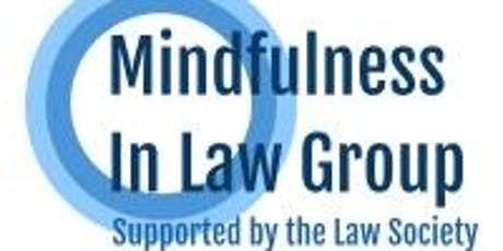Mindfulness In Law Group Meeting (September 2019) - Supported by The Law Society   tickets