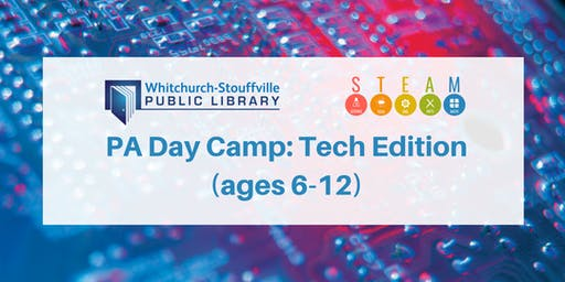 PA Day Camp: Tech Edition (ages 6-12)