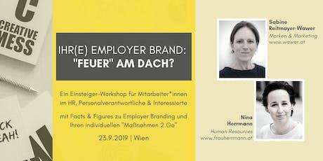 """Ihre Employer Brand - """"Feuer"""" am Dach? tickets"""