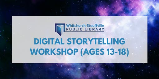 Digital Storytelling Workshop (ages 13-18)