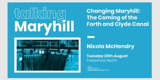 Talking Maryhill: The Forth and Clyde Canal