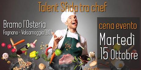 Talent sfida tra Chef con cena biglietti