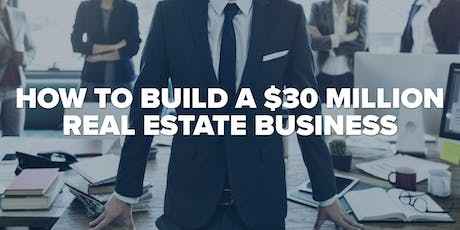 How To Build A $30 Million Real Estate Business tickets