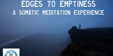 Edges to Emptiness: A Somatic Meditation Experience tickets