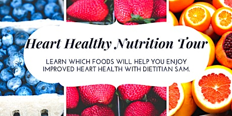 Heart Healthy Nutrition Tour with Dietitian Sam tickets