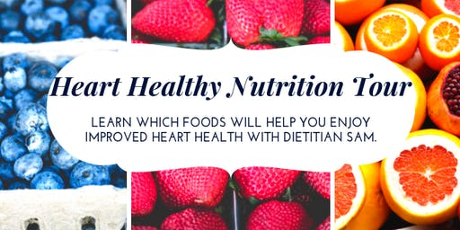 Heart Healthy Nutrition Tour with Dietitian Sam