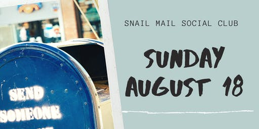 Snail Mail Social Club of So. Cal August 2019 Meet Up