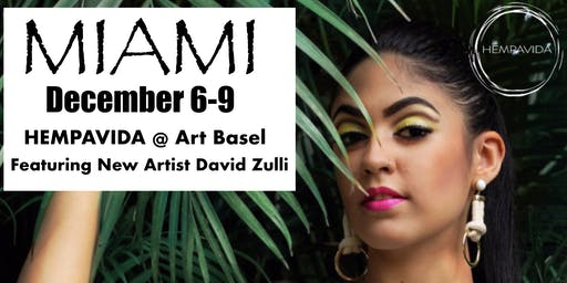 MIAMI HEMPAVIDA AT ART BASEL FEATURING DAVID ZULLI