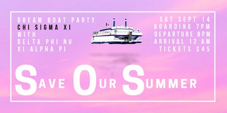 S.O.S (Save Our Summer) Dream Boat Party tickets