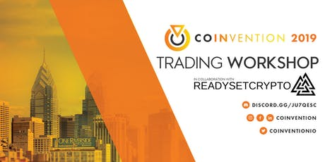 Cryptocurrency Trading Workshop - Coinvention & ReadySetCrypto Present tickets
