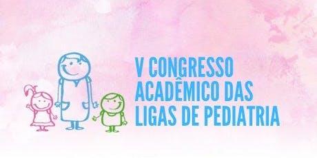 V Congresso Acadêmico das Ligas de Pediatria ingressos