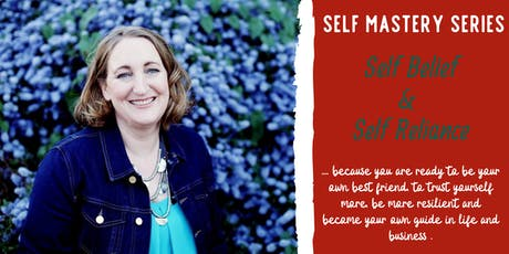 Self Mastery Series: Self Belief & Self Reliance tickets
