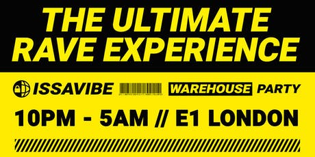 Issa Vibe: Warehouse Party - The Ultimate Rave Experience! tickets