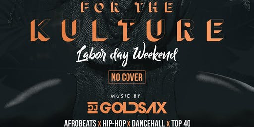 For the KULTURE (Labor Day Weekend)