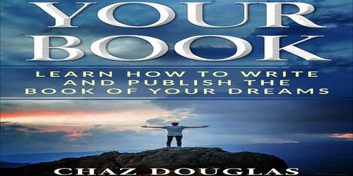 Your Book: Writing And Publishing The Book Of Your Dreams