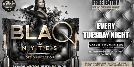 BLAQ NYTES - Coventry (Every Tuesday) tickets