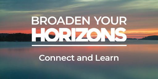 Broaden your Horizons - Connect and Learn