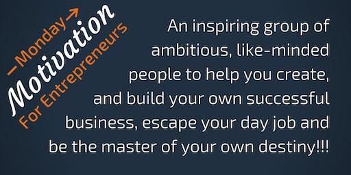 Monday Motivation - for Aspiring and Ambitious Entrepreneurs