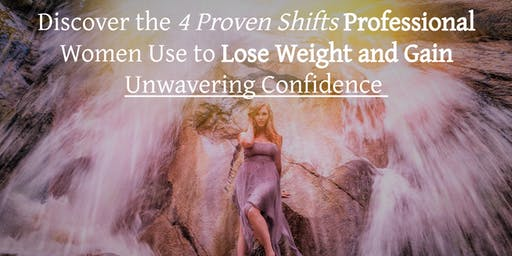 Discover the 4 Shifts Professional Women Use to Lose Weight & KEEP IT OFF