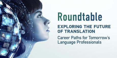 Roundtable: Exploring the Future of Translation billets