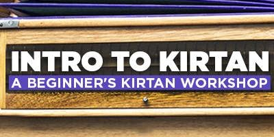Intro to Kirtan with Kishor Chandra (September)