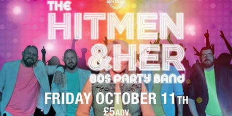 The Hitmen & Her 80's Night + DJ  tickets