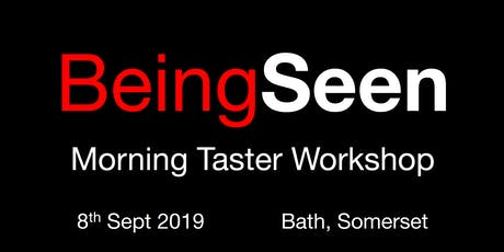 Being Seen - Bath Morning Taster Workshop - 8th September 2019 tickets