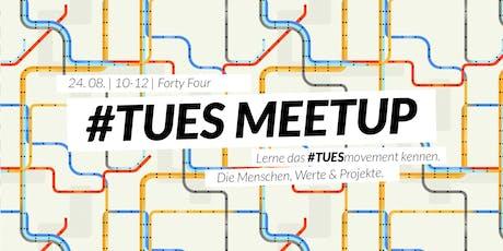 #TUES Meetup - Lerne das #TUESmovement kennen Tickets