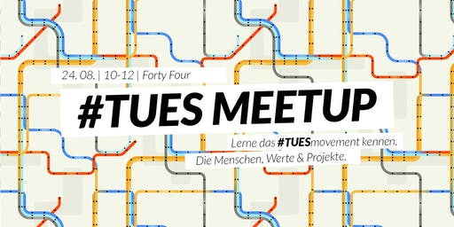 #TUES Meetup - Lerne das #TUESmovement kennen