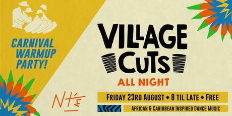 NT's Carnival Warmup Party! • Village Cuts [All Night] tickets