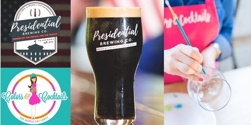 Presidential Brewing Co + Colors & Cocktails: Mug Club Painting Event!