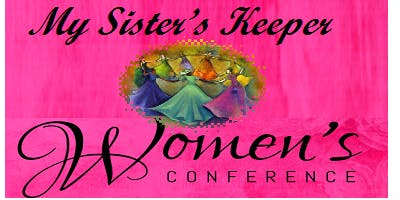 FBC Women of Worth Ministry Presents: My Sister's Keeper Women's Conference