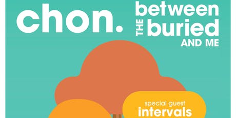 CHON & Between The Buried And Me w/ Intervals tickets