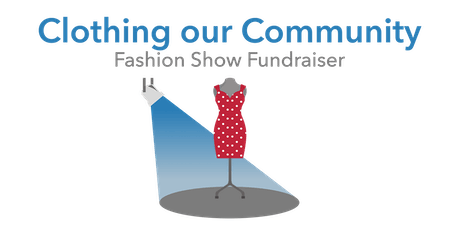 Clothing our Community Fashion Show tickets