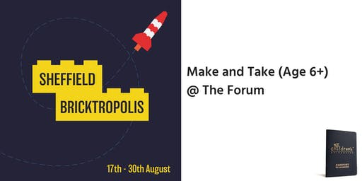 Make and Take @ The Forum (6+)
