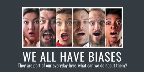 PART 2: WE ALL HAVE BIASES...what can we do about them? tickets