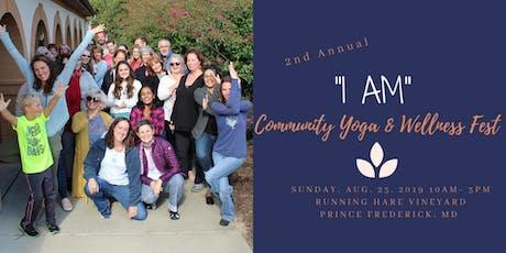 "2nd Annual ""I AM"" Community Yoga & Wellness Fest tickets"