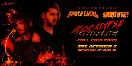 Space Laces & MUST DIE! - Apocalypse Online Tour tickets