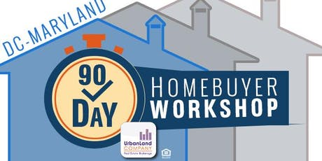 90 Day Homebuyer | Fast Track to DC - MD Homeownership - 8/18/2019 tickets